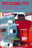 Postcolonial Eyes : Intercontinental Travel in Francophone African Literature, Loingsigh, Aedin Ni, 1846310490