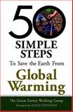50 Simple Steps to Save the Earth from Global Warming, Green Patriot Working Group, 1893910490