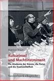 Kulturinsel und Machtinstrument : Die Akademie der Künste, die Partei und die Staatssicherheit, Braun, Matthias, 352535049X
