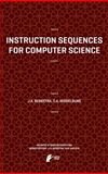 Instruction Sequences for Computer Science, Bergstra, Jan A. and Middelburg, Cornelis A., 9462390495