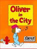 Oliver in the City, Harry Bornstein and Lillian B. Hamilton, 091358049X