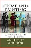 Crime and Painting, Anthony Anchor, 1466210494