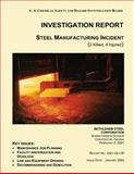 INVESTIGATION REPORT Steel Manufacturing Incident, U. S. Chemical Safety Investigation Board, 1500480495