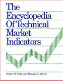 The Encyclopedia of Technical Market Indicators, Colby, Robert W. and Meyers, Thomas A., 1556230494