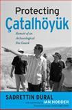 Protecting Çatalhöyük 9781598740493