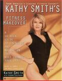 Kathy Smith's Fitness Makeover, Kathy Smith and Suzanne Schlosberg, 0446670499