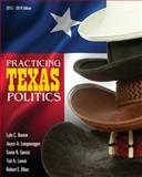 Practicing Texas Politics (with CourseReader 0-30: Texas Politics Printed Access Card), Brown, Lyle and Biles, Robert E., 1133940498