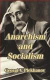 Anarchism and Socialism, Plekhanov, Georgi Valentinovich, 1410210499