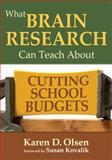What Brain Research Can Teach about Cutting School Budgets, Olsen, Karen D., 1412980496