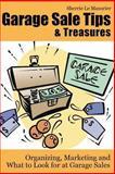 Garage Sale Tips and Treasures, Sherrie Le Masurier, 1482350491