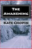 The Awakening, Kate Chopin, 1500780499