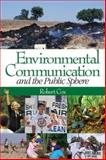 Environmental Communication and the Public Sphere, Cox, Robert, 0761930493