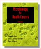 Microbiology for Health Careers, Fong, Elizabeth and Grover-Lakomia, Lynne I., 0827360495