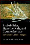 Probabilities, Hypotheticals, and Counterfactuals in Ancient Greek Thought, , 1107050499