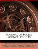 Journal of Social Science, Issue 45, Franklin Benjamin Sanborn and Isaac Franklin Russell, 1145120490