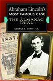 Abraham Lincoln's Most Famous Case, George R. Dekle, 1440830495