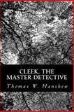Cleek, the Master Detective, Thomas W. Hanshew, 1490330496