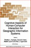 Cognitive Aspects of Human-Computer Interaction for Geographic Information Systems, , 9401040494