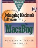 Debugging Macintosh Software with MacSbug : Includes MacsBug 6.2 on Disc and Book, Othmer, Konstantin, 0201570491