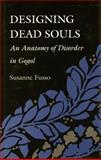 Designing Dead Souls 9780804720496