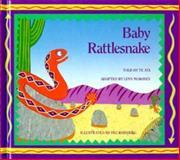 Baby Rattlesnake, Lynn Moroney, 0892390492