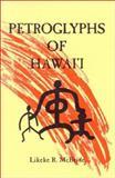 Petroglyphs of Hawaii, L. R. McBride, 0912180498