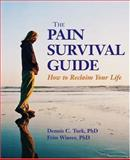The Pain Survival Guide, Dennis C. Turk and Frits Winter, 1591470498