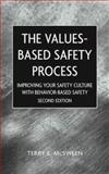 Values-Based Safety Process : Improving Your Safety Culture with Behavior-Based Safety, McSween, Terry E., 0471220493