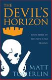 The Devil's Horizon, Matt Tomerlin, 0615930492