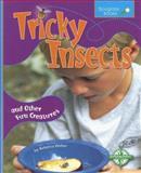Tricky Insects and Other Fun Creatures, Rebecca Weber, 075651049X