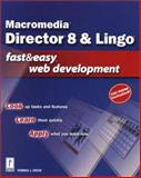 Director 8 and Lingo Fast and Easy Web Development, Green, Tom, 0761530495