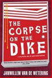 The Corpse on the Dike, Janwillem Van de Wetering, 1569470499