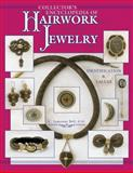 Collector's Encyclopedia of Hairwork Jewelry, C. Jeanenne Bell, 1574320491