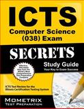 ICTS Computer Science (038) Exam Secrets Study Guide : ICTS Test Review for the Illinois Certification Testing System, ICTS Exam Secrets Test Prep Team, 1627330496