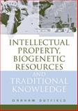 Intellectual Property, Biogenetic Resources and Traditional Knowledge, Dutfield, Graham, 1844070492