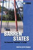 Barren States : The Population Implosion in Europe, , 1845200497