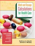Math and Dosage Calculations for Health Care, Booth, Kathryn A. and Whaley, James, 0077290496