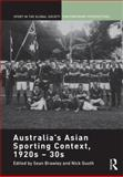 Australia's Asian Sporting Context 1920S - 30S, , 0415560497