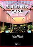 Building Care, Wood, Brian, 0632060492