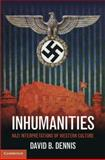 Inhumanities, David B. Dennis, 1107020492