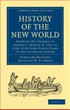 History of the New World : Shewing His Travels in America, from A. D. 1541 to 1556: with Some Particulars of the Island of Canary, Benzoni, Girolamo, 1108010490