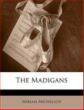 The Madigans, Miriam Michelson, 1149080493