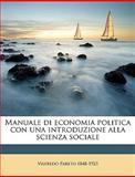 Manuale Di Economia Politica con una Introduzione Alla Scienza Sociale, Vilfredo Pareto, 1149460490