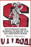Stuyvesant High School Class of 1978 2013 Reunion Book, Mikey Chlanda, 1492380490
