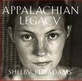 Appalachian Legacy, Shelby Lee Adams, 1578060494