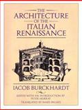 The Architecture of the Italian Renaissance, Burckhardt, Jacob, 0226080498