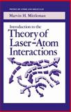 Introduction to the Theory of Laser-Atom Interactions, Marvin H. Mittleman, 0306410494