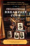 The Philosophical Breakfast Club, Laura J. Snyder, 0767930495