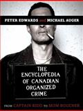 The Encyclopedia of Canadian Organized Crime, Peter Edwards and Michel Auger, 0771030495