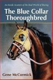 The Blue Collar Thoroughbred, Gene McCormick, 0786430494